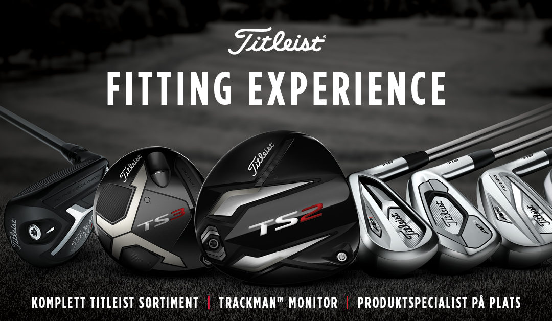 – Titleist Fitting event