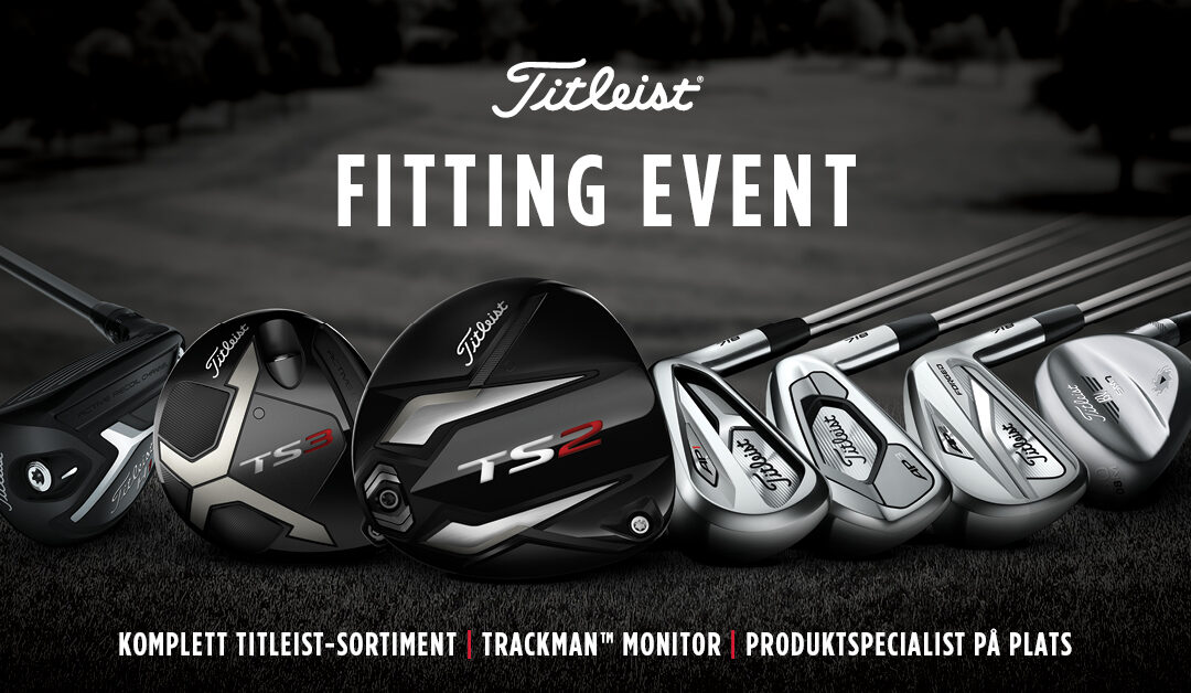 – Titleist custom fitting